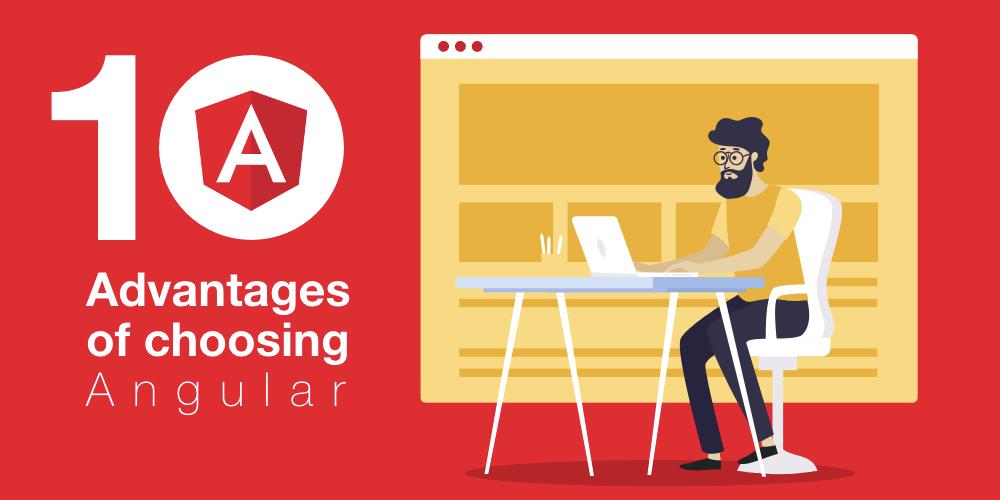 advantages of using angular