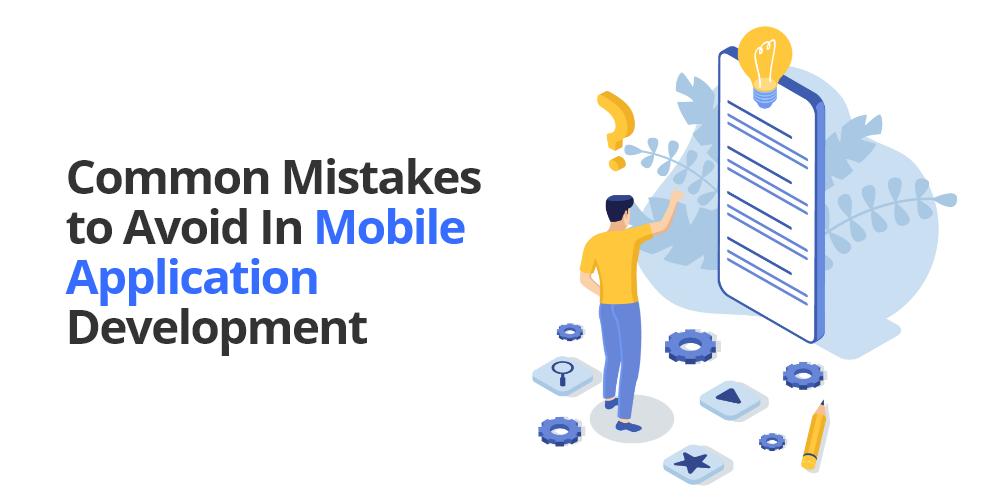 mobile app development mistakes